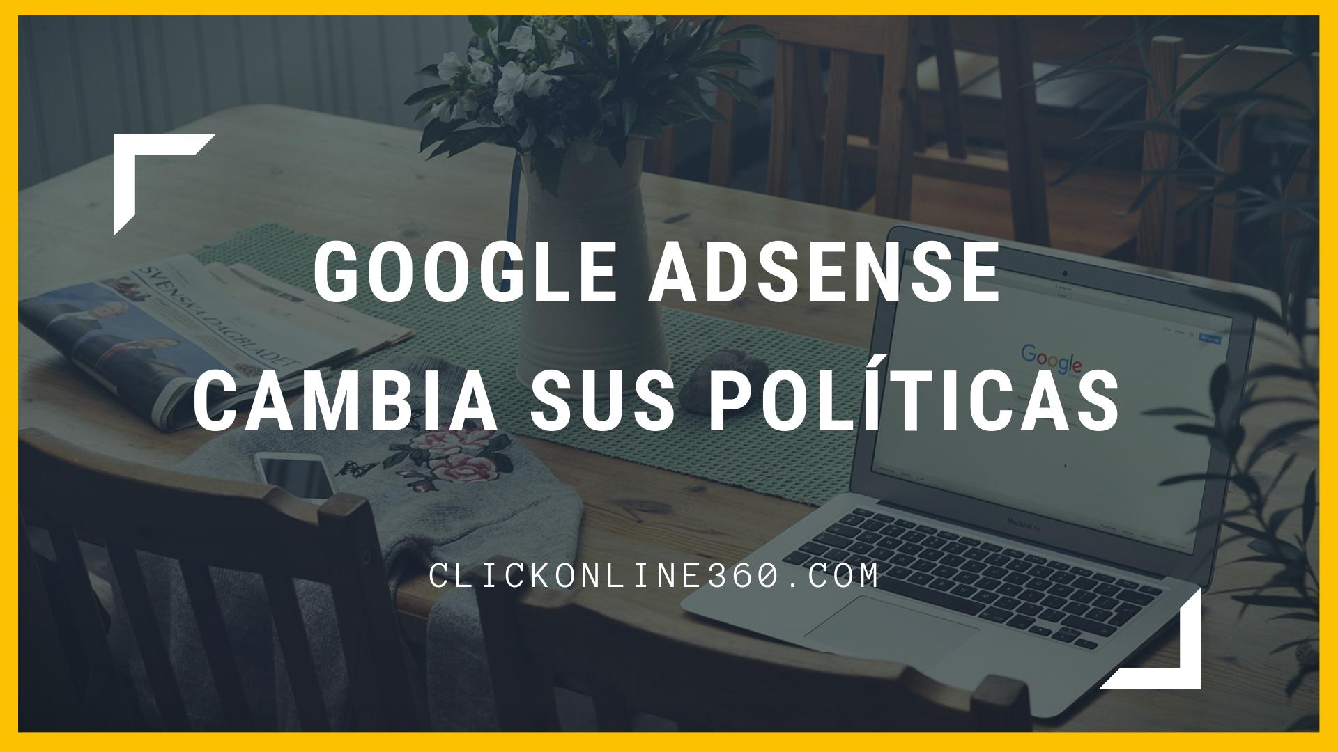 Google Adsense modifica sus políticas de anuncios 1